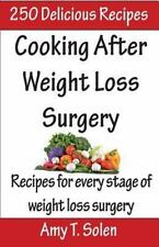 Cooking After Weight Loss Surgery : Recipes for Every Stage of Weight Loss Af...