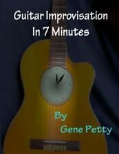 Guitar Improvisation in 7 Minutes : How to Improvise on Guitar and Sound Like...