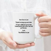 Funny Son In Law Coffee Mug Tea Cup Gift - Mother In Law To Dear Son In Law Mug