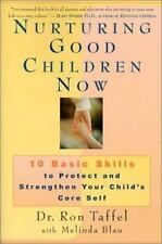 Nurturing Good Children Now: 10 Basic Skills To Protect And Strengthen Your C...
