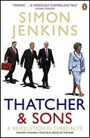 Thatcher and Sons: A Revolution in Three Acts by Simon Jenkins | Paperback Book