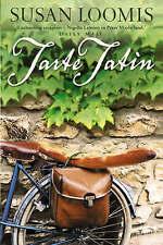 Tarte Tatin: More of La Belle Vie on Rue Tatin by Loomis, Susan Herrmann