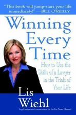 Winning Every Time : How to Use the Skills of a Lawyer in the Trials of Your...