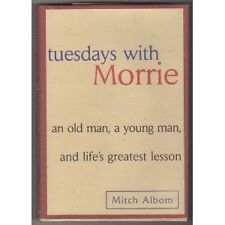 Tuesdays with Morrie: An Old Man, a Young Man and