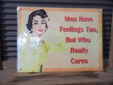 VINTAGE RETRO STYLE METAL WALL SIGN PLAQUE *MEN HAVE FEELINGS TOO BUT WHO CARES*