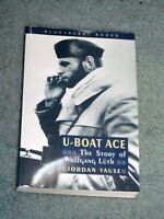 Bluejacket Bks.: U-Boat Ace : The Story of Wolfgang Luth by Jordan Vause...
