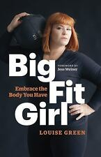 BIG FIT GIRL - GREEN, LOUISE/ WEINER, JESS (FRW) - NEW PAPERBACK BOOK