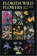 Florida Wild Flowers and Roadside Plants by