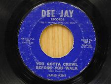 James Kent 45 You Gotta Crawl Before You Walk bw Round Hole Guitar   Dee Jay G+