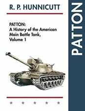 Patton: A History of the American Main Battle Tank by Hunnicutt, R.P. New,,