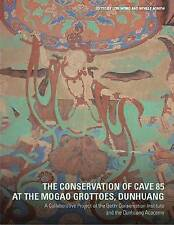 NEW The Conservation of Cave 85 : At the Magao Grottoes, Dunhuang by Lori Wong