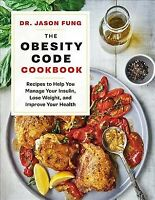 Obesity Code Cookbook : Recipes to Help You Manage Insulin, Lose Weight, and ...
