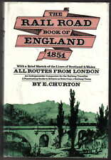 Rail Road Book of England 1851 all routes from London by E Churton 1973 Reprint
