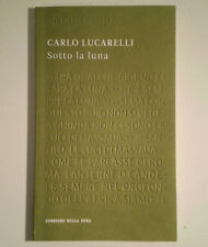 C877 INEDITI D AUTORE SOTTO LA LUNA CARLO LUCARELLI CORRIERE DELLA SERA RCS 2011
