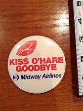 Kiss O'Hare Airport Goodbye Midway Airlines Defunct Plane pin Airline pinback