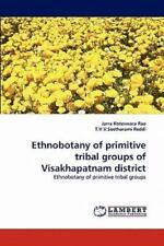 Ethnobotany of Primitive Tribal Groups of Visakhapatnam District by Jarra...