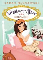 Dream On (Whatever After #4) by Sarah Mlynowski
