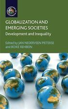 Globalization and Emerging Societies : Development and Inequality (2009,...