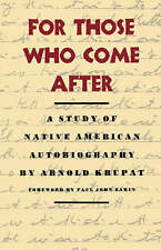 For Those Who Come After: A Study of Native American Autobiography-ExLibrary