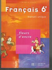 Français 6e.Fleurs d'encre.C.BERTAGNA & F.CARTIER.Hachette  TB6