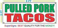 PULLED PORK TACOS Banner Sign 100% All Weather New LARGER Size! Wholesale Price