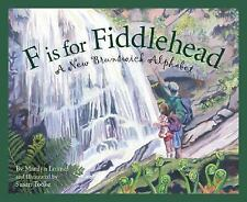 F is for Fiddlehead: A New Brunswick Alphabet Discover Canada Province by Provi