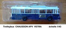 CHAUSSON APV VETRA Trolleybus LE HAVRE  LA HETRAIE Autocar Autobus 1/43 Neuf