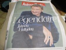 """JOURNAL """"AUJOURD'HUI EN FRANCE du 7 décembre 2017"""" Johnny HALLYDAY, légendaire"""