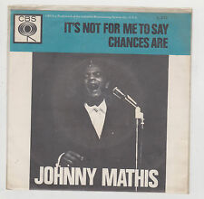 "7"" Johnny Mathis It`s not for me to say , Chances are CBS 1.179 Holland Bildcove"