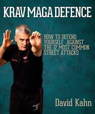 Krav Maga Defence: How to Defend Yourself Against the 12 Most Common Street...
