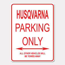 "HUSQVARNA Parking Only Street Sign Heavy Duty Aluminum Sign 9"" x 12"""
