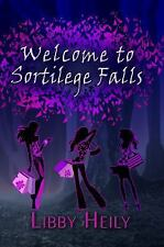 Welcome to Sortilege Falls (Paperback or Softback)