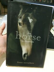 The History of the Horse in Australia by Fiona Carruthers (Hardback, 2008)