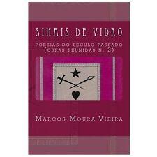 Sinais de Vidro : Poesias Do S�culo Passado (obras Reunidas N. 2) by Marcos...