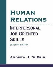 Human Relations : Interpersonal, Job-Oriented Skills by Andrew J. DuBrin (2000,