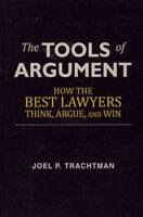 Tools of Argument : How the Best Lawyers Think, Argue, and Win, Paperback by ...