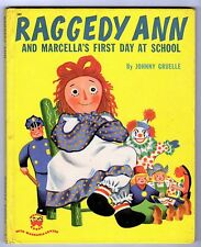 RAGGEDY ANN AND MARCELLA'S FIRST DAY AT SCHOOL ~ Wonder Book, Golden & others