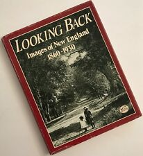 Looking back: Images of New England, 1860-1930, 1st Edition, Yankee Publishing