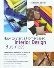 How to Start a Home Based Interior Design Business by Suzanne DeWalt (2003, P...