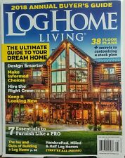 Log Home Living 2018 Annual Buyer's Guide Ultimate Dream Home FREE SHIPPING sb