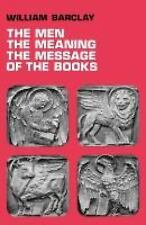 The Men, the Meaning, the Message of the Books by William Barclay (2012,...