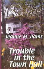 Trouble in the Town Hall (Dorothy Martin Mysteries, No. 2)