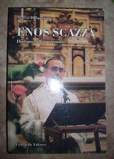 D'AGOSTINO - ENOS SCAZZA PATERNITA' - ED:CITTADELLA - ANNO:2011 (OE)