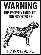 """Warning! Fila Brasileiro - Property Protected Aluminum Dog Sign - 9"""" x 12"""""""