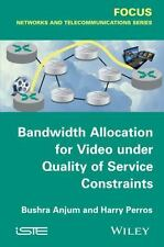 Bandwidth Allocation for Video under Quality of Service Constraints by Bushra...