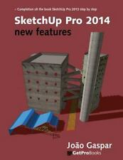 Sketchup Pro 2014 - New Features by Joao Gaspar (2014, Paperback)