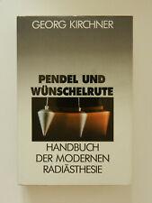 Pendel und Wünschelrute Georg Kirchner Handbuch der modernen Radiästhesie
