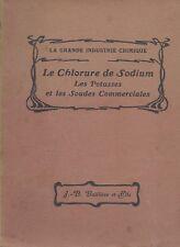 Le chlorure de sodium (sel marin, Sel gemme) - Les potasses et les soudes...
