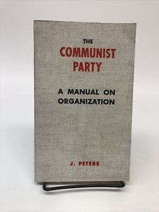 The Communist Party A Manual on Organization J. Peters BOOKMAILER ed. 1960