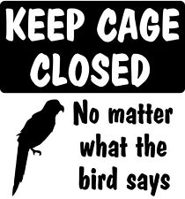 Keep Cage Closed No Matter What the (Animal) Says Various Sign Wall Decal